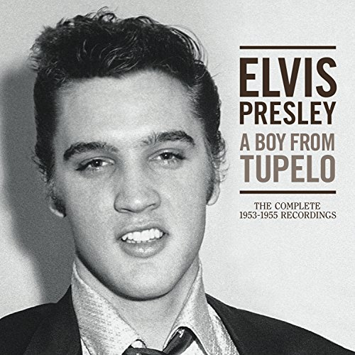 : A Boy from Tupelo: The Complete 1953-1955 Recordings