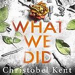 What We Did | Christobel Kent