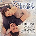 Rebound Remedy Audiobook by Christine d'Abo Narrated by Nick J. Russo