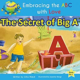 The Secret of Big A (Embracing the ABC with Love Book 1) by [Peled, Ofra]