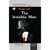 Together With CBSE The Invisible Man Unabridged Edition Novel for Class 12 for 2018 Exam