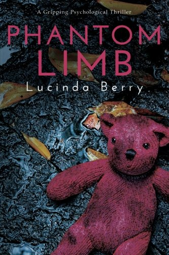 Phantom Limb: A Gripping Psychological Thriller [Lucinda Berry] (Tapa Blanda)