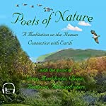 Poets of Nature: A Meditation on the Human Connection with Earth | Walt Whitman,John Keats,Emily Dickinson,Henry David Thoreau,Emily Bronte,Ralph Waldo Emerson