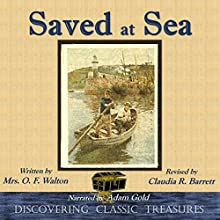 Saved at Sea - Annotated Audiobook by O. F. Walton, Claudia R. Barrett Narrated by Adam Gold