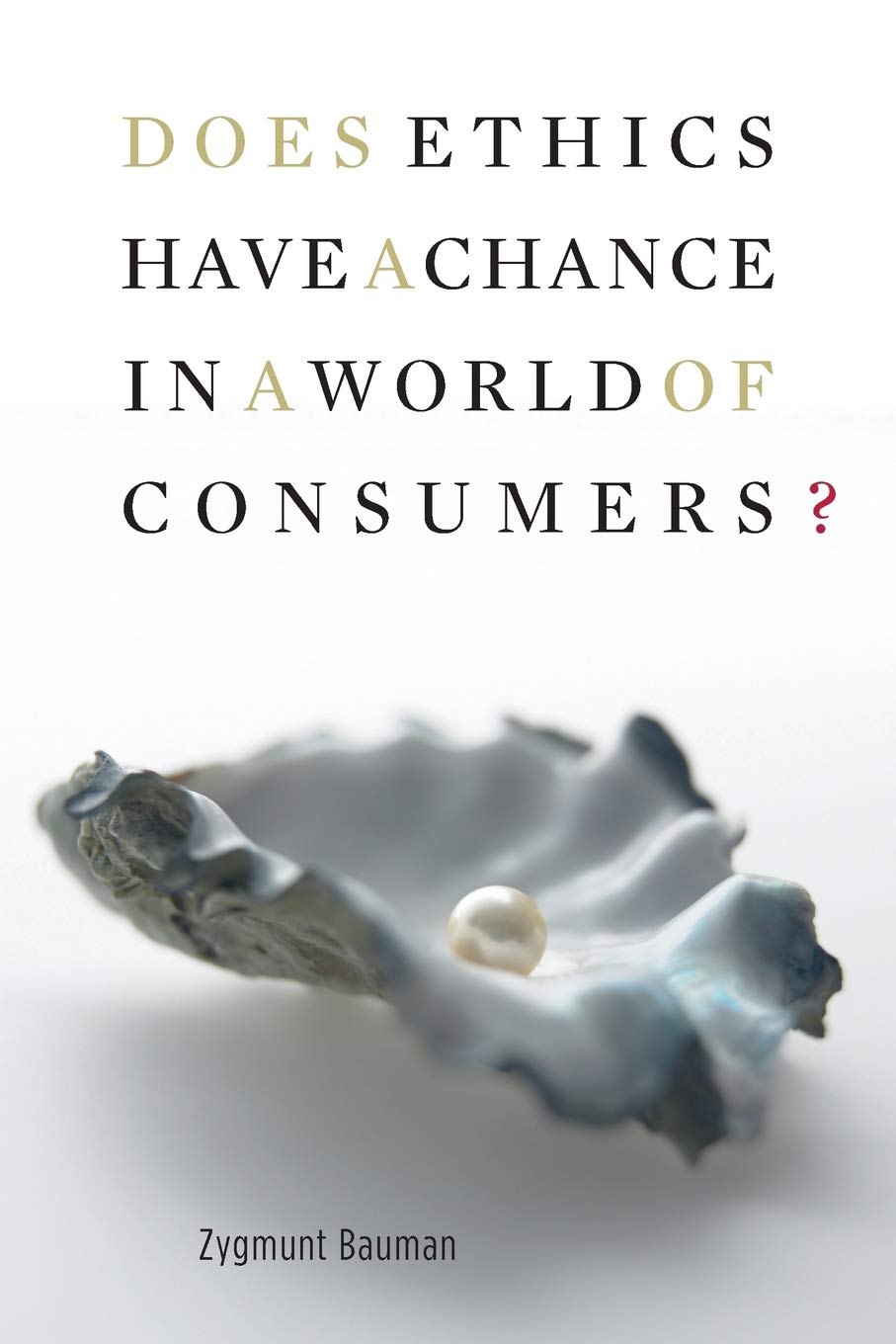 Does Ethics Have a Chance in a World of Consumers?: 3 ...