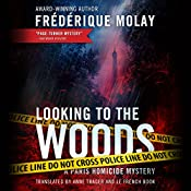 Looking to the Woods: Paris Homicide, Book 4 | Frédérique Molay, Anne Trager - translation