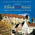 Wagner: Die Meistersinger von Nürnberg (Der Klassik(ver)führer Sonderband) Hörbuch von Sven Friedrich Gesprochen von: Wolfgang Schmidt
