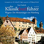 Wagner: Die Meistersinger von Nürnberg (Der Klassik(ver)führer Sonderband) | Sven Friedrich