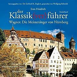 Wagner: Die Meistersinger von Nürnberg (Der Klassik(ver)führer Sonderband)