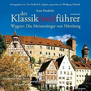 Wagner: Die Meistersinger von Nürnberg (Der Klassik(ver)führer Sonderband) Hörbuch