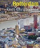 Kees Christiaanse: Rotterdam, Kees Christiaanse, 9064507724