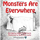 Monsters Are Everywhere (Everly Everywhere Books) (Volume 3)