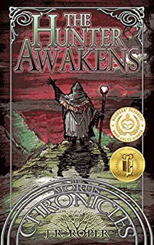 The Hunter Awakens (The Morus Chronicles Book 1) by [Roper, J.R.]