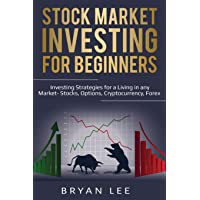 Stock Market Investing for Beginners: Investing Strategies for a Living in any Market...