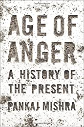Age of Anger: A History of the Present