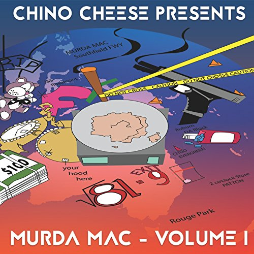 Chino Cheese Presents: Murda Mac, Volume 1 [Explicit]