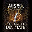 Seventh Decimate: The Great God's War, Book 1 Audiobook by Stephen Donaldson Narrated by Scott Brick