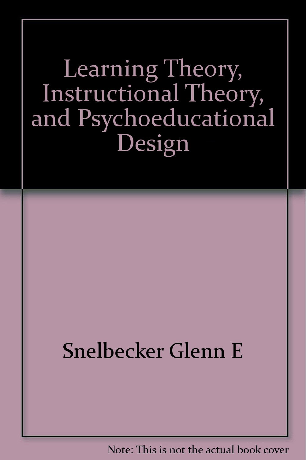 Learning Theory Instructional Theory And Psychoeducational Design