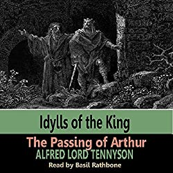 Idylls of the Kings - The Passing of Arthur