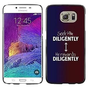 PC/Aluminum Funda Carcasa protectora para Samsung Galaxy S6 SM-G920 BIBLE Seek Him Diligently / JUSTGO PHONE PROTECTOR
