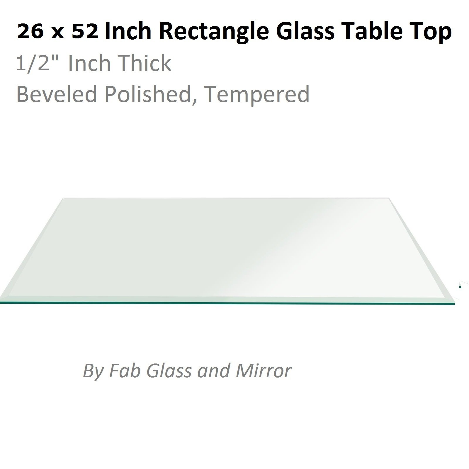 Fab Glass and Mirror T-26x52REC12THBETE 26'' x 52'' Rectangle 1/2'' Inch Thick Tempered Beveled Edge Polish Radius Corners Glass Table Top Clear