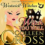 Witch You Well: The Westwick Witches | Colleen Cross