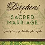 Devotions for a Sacred Marriage: A Year of Weekly Devotions for Couples | Gary Thomas