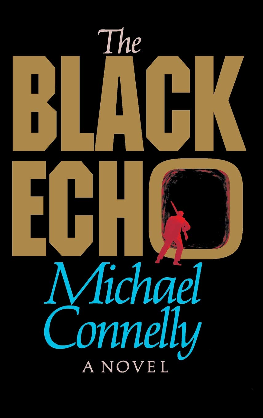 The Black Echo (Harry Bosch) by Little Brown and Company