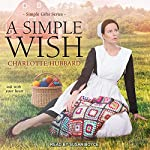 A Simple Wish: Simple Gifts Series, Book 2 | Charlotte Hubbard