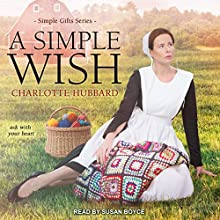 A Simple Wish: Simple Gifts Series, Book 2 Audiobook by Charlotte Hubbard Narrated by Susan Boyce