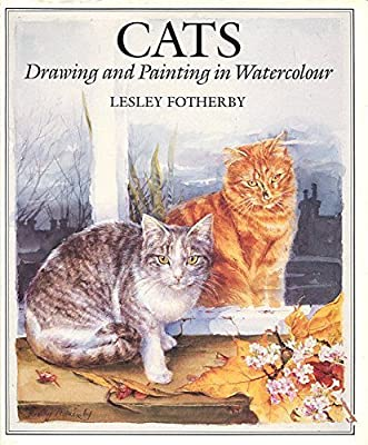 Cats: Drawing and Painting in Watercolour by Lesley Fotherby (1993-09-24)