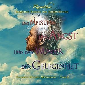 Das Meistern der Angst und das Wunder der Gelegenheit Hörbuch von  Ramtha Gesprochen von: Renate Kreidler