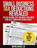 Small Business Tax Deductions Revealed: 29 Tax-Saving Tips You Wish You Knew (For Self-Employed People Only) (Small Business Tax Tips Book 1)