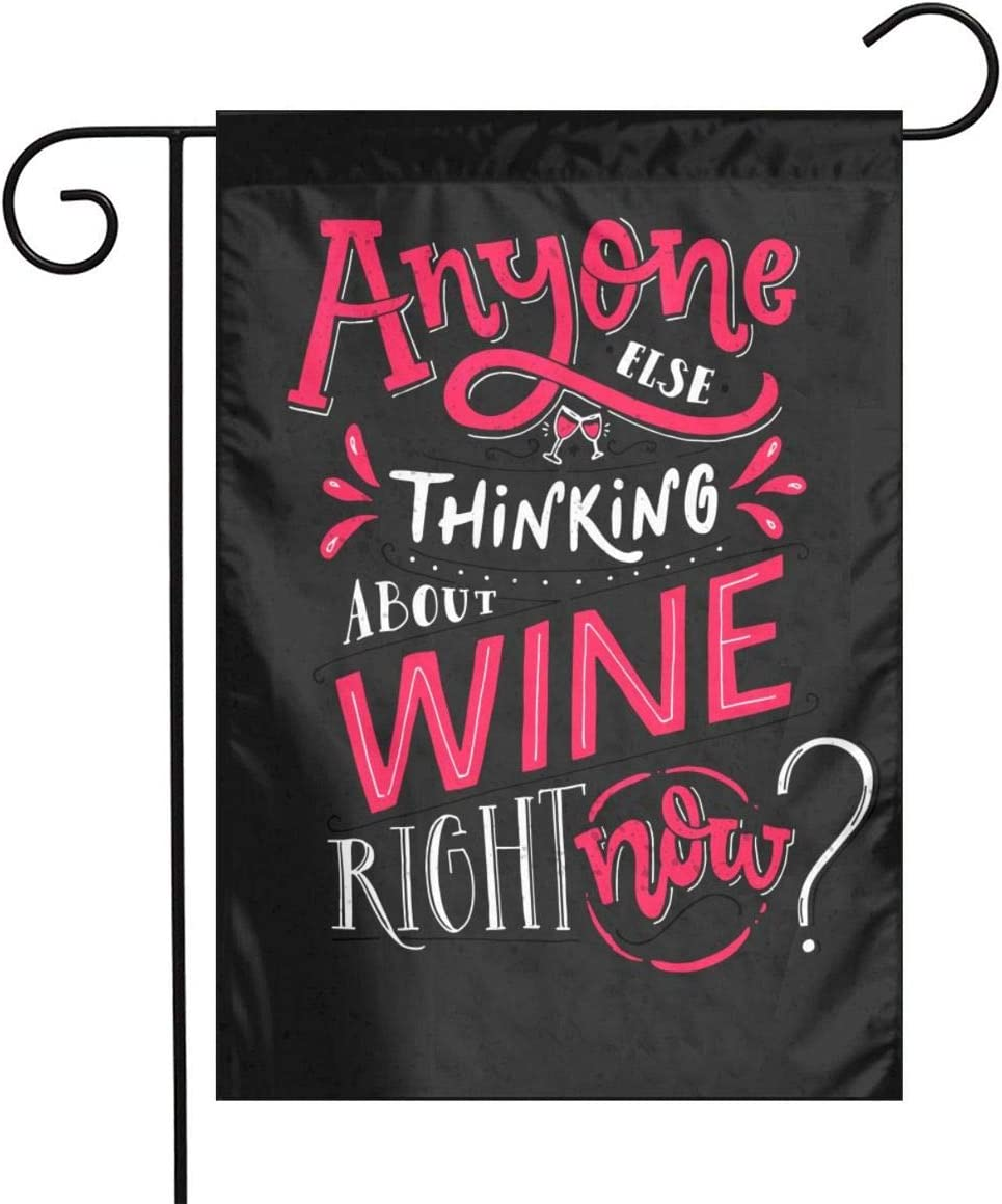 Bargburm Anyone Else Thinking About Wine Right Now Small Garden Flag Vertical Double Sided Yard Outdoor Decor 12 X 18 Inch
