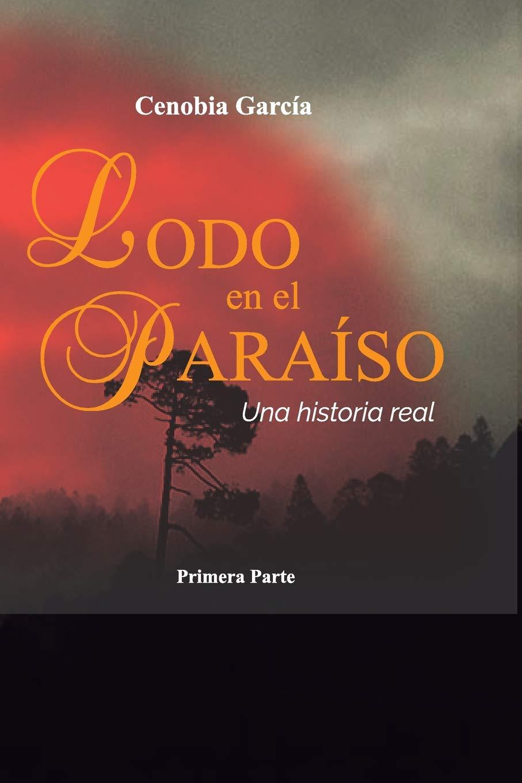 Lodo en el Paraíso: Una historia real: Cenobia García: 9781729477144: Books  - Amazon.ca