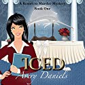 Iced: A Resort to Murder Mystery Audiobook by Avery Daniels Narrated by Susan Marlowe