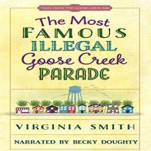 The Most Famous Illegal Goose Creek Parade Audiobook