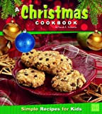 A Christmas Cookbook, Sarah L. Schuette, 1429659998