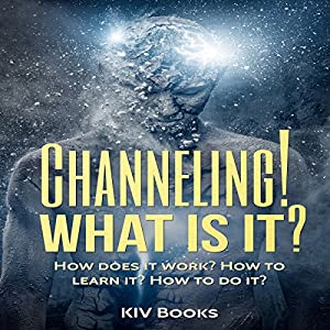 Channeling! What Is It? Audiobook