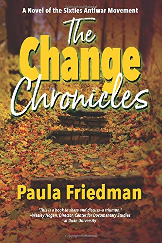The Change Chronicles: A Novel of the Sixties Antiwar Movement