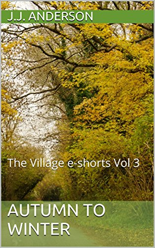 Book cover image for Autumn to Winter: The Village e-shorts Vol 3 (The Village; A Year in Twelve Tales)