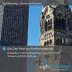 Die City-West am Kurfürstendamm: Eintauchen in Berliner Lebensart zwischen Kultur, Konsum und Unterhaltung | Patrick Gschwind,Wolf-Rüdiger Wilhelm