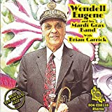 Wendell Eugene & His Mardi Gras Band with Brian Carrick