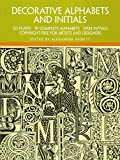 Decorative Alphabets and Initials (Lettering, Calligraphy, Typography)