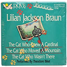 The Cat Who Knew a Cardinal/the Cat Who Moved a Mountain/the Cat Who Wasn't There