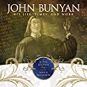 John Bunyan: His Life, Times and Work Audiobook by John Brown Narrated by Wanda McCaddon
