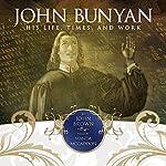 John Bunyan: His Life, Times and Work | John Brown