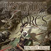 The Thousand Orcs: Legend of Drizzt: Hunter's Blade Trilogy, Book 1 | R. A. Salvatore