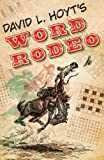 David L. Hoyt's Word Rodeo, David L. Hoyt, 1402791178