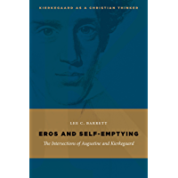 Eros and Self-Emptying: The Intersections of Augustine and Kierkegaard (Kierkegaard as a Christian Thinker)
